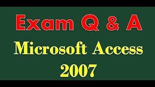 Microsoft Access 2007 exam prep
