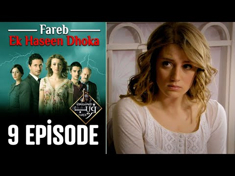 Fareb-Ek Haseen Dhoka in Hindi-Urdu Episode 9 | Turkish Drama