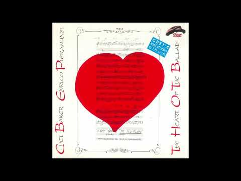 Chet Baker / Enrico Pieranunzi – The Heart Of The Ballad (Full Album)