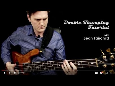 Sean Fairchild - Double Thumbing Tutorial