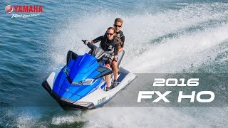 1. 2016 Yamaha FX HO and FX Cruiser HO