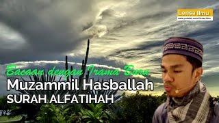 Bacaan Baru Muzammil Hasballah Surah Al-Fatihah | Beautiful Voice Quran Recitation Video