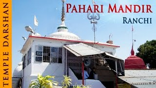 Ranchi India  city pictures gallery : Pahari Mandir Ranchi, Jharkhand | Temple Tours | Divine India