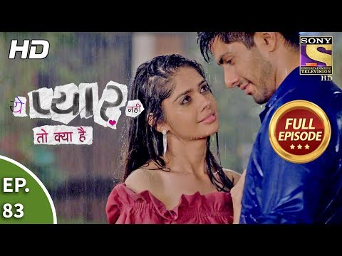 Yeh Pyaar Nahi Toh Kya Hai - Ep 83 - Full Episode - 11th July, 2018