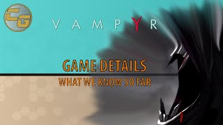 VAMPYR DontNod Entertainment's 2017 Game Release (Vampyr Pre-Alpha Gameplay and Trailer)