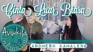 Video Andmesh Kamaleng - Cinta Luar Biasa (Live Acoustic Cover by Aviwkila) MP3, 3GP, MP4, WEBM, AVI, FLV Maret 2019