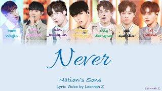 Video [Produce 101] Nation's Sons- Never (네버) Official Lyrics (Rom/Han/Eng) MP3, 3GP, MP4, WEBM, AVI, FLV Juli 2018