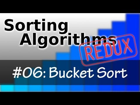 Sorting Algorithms Redux 06: Bucket Sort