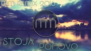 Stoja - Ponovo ( MM Remix 2016 )