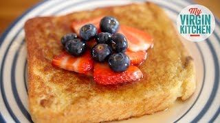 FRENCH TOAST RECIPE by  My Virgin Kitchen