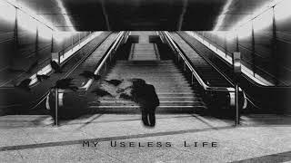 Download Lagu My Useless Life- My Useless Life (Full-Album) 2017 (Full-HD) Mp3