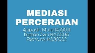 Video MEDIASI PERCERAIAN // PI-A // 2014 UIN SGD BANDUNG MP3, 3GP, MP4, WEBM, AVI, FLV Maret 2018