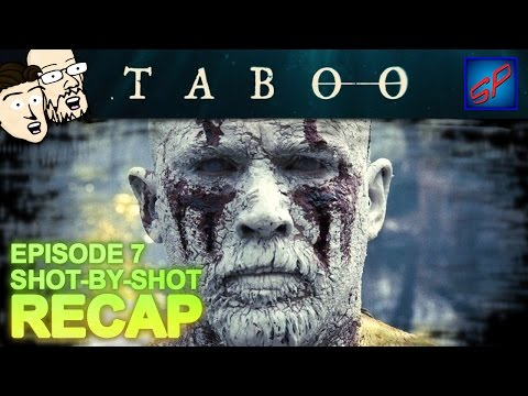 """Taboo s01e07 - """"Episode 7"""" - Shot-by-Shot Recap, Review & Discussion"""