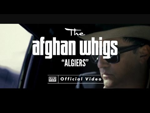 THE AFGHAN WHIGS - Algiers