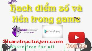 Cách hack điểm số và tiền trong game hay ứng dụngCông cụ cần thiết - máy đã root- gguradian http://ouo.io/WZtheS------------------------------------------------------------------Youtube: https://goo.gl/6GyRT0Facebook: https://goo.gl/Iym0nsGoogle +: https://goo.gl/gxU2tWTwitter: https://goo.gl/ktEkADWebsite: https://goo.gl/nRZ3Qo------------------------------------------------------------------Nếu thấy hay hãy like cho mình để mình có thêm động lực mình làm thêm video nhé  và nhớ theo dõi kênh để cập nhật thêm nhiều tiện ích hay nữa nhé. Thanks for watching !P/s: Mời các bạn ghé qua website  http://sharetructuyen.com để thưởng thức những sản phẩm tuyệt vời của sharetructuyen.com------------------------------------------------------------------