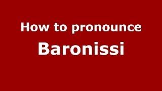 Baronissi Italy  city pictures gallery : How to pronounce Baronissi (Italian/Italy) - PronounceNames.com