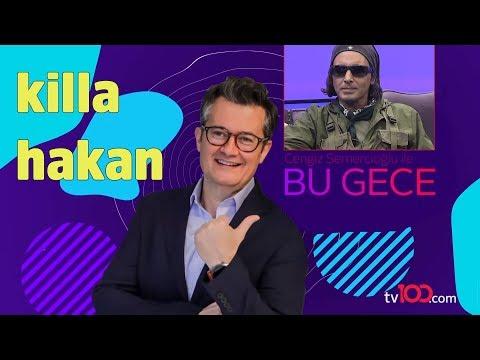 Killa Hakan - Cengiz Semercioğlu ile Bu Gece - 16 Eylül 2019