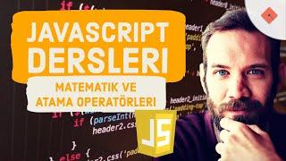 Yakın Kampüs - Javascript Ders 8 - Javascript'te Matematik ve Atama Operatörleri