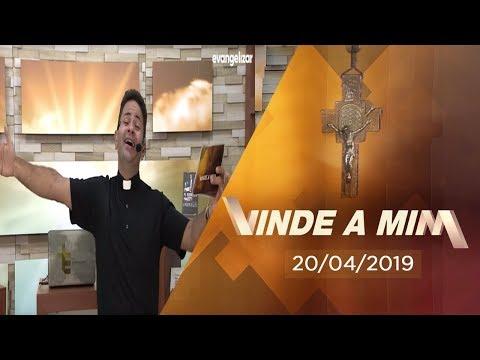 Programa Vinde a Mim com Padre Cleberson Evangelista | 20/04/2019