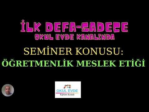#3-AKS- ÖĞRETMENLİK MESLEK ETİĞİ (Seminer videosu)