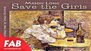 Save the Girls Full Audiobook by Mason LONG by Social Science Audiobook