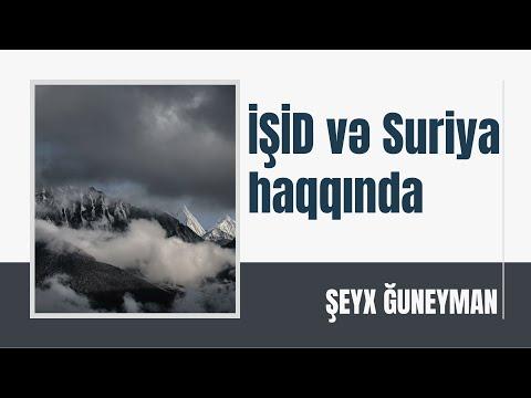 Şeyx Ğuneyman - İŞİD və Suriya haqqında (YENİ)