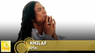 XPDC - Khilaf (Official MV) full download video download mp3 download music download
