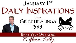Daily Inspirations JANUARY FIRST - BYOG Network Grief and Bereavement Support