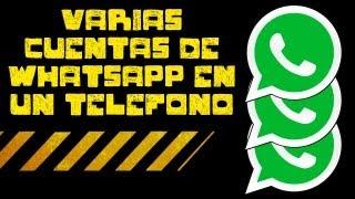 Tutorial Varias Cuentas Whatsapp En El Mismo Telefono