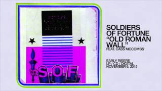 Soldiers Of Fortune - Old Roman Wall (feat. Cass McCombs)