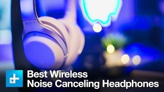 Video The 5 Best Wireless Noise Canceling Headphones MP3, 3GP, MP4, WEBM, AVI, FLV Juli 2018