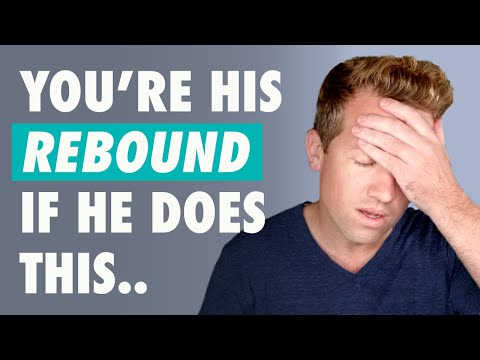 How To Know If You're His REBOUND Girl