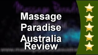 Massage Paradise Australia Cairns Great 5 Star Review by Christine H.