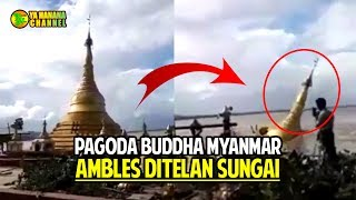 Video MENGERIKAN!! Detik detik Pagoda Budha di Myanmar Ambles Ditelan Sungai Ayeryarwaddy MP3, 3GP, MP4, WEBM, AVI, FLV November 2017
