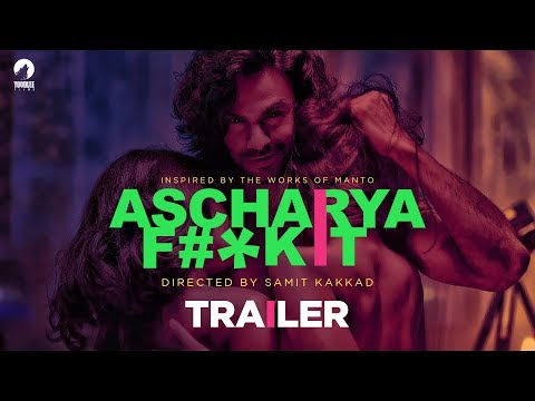 Ascharya F#*k It | Official Trailer | Samit Kakkad | Yoodlee Films | Priyanka Bose | 2018