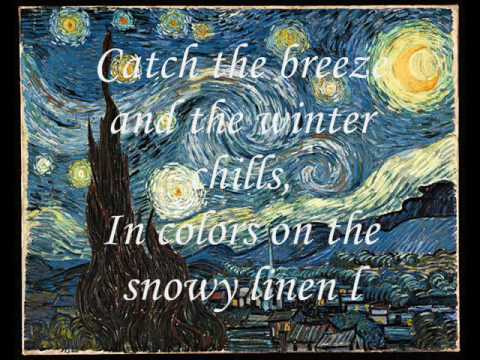 Vincent - Don McLean's Vincent (Starry,Starry Night) Almost all images created by Vincent Van- Gogh. Song by Don McLean I in no way assume any credit for song or images.