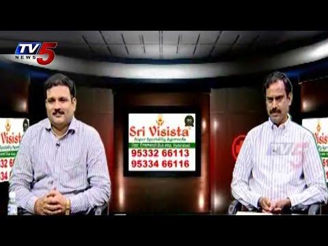 Without Surgery for Long Term Disease | Sri Visista Ayurveda : TV5 News