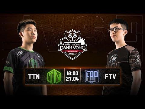 Team ThaiNguyen vs FAPtv - Vòng 14 Ngày 1 - Đấu Trường Danh Vọng Mùa Xuân 2019 - Thời lượng: 1:04:41.
