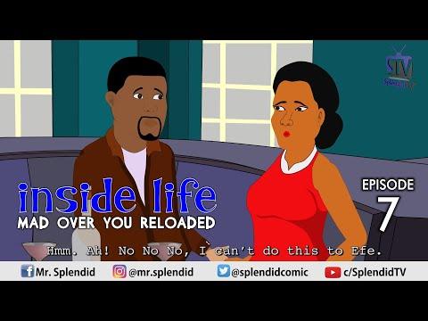 INSIDE LIFE; MAD OVER YOU RELOADED EP 7 (Mama Bomboy) (Splendid TV) (Splendid Cartoon)