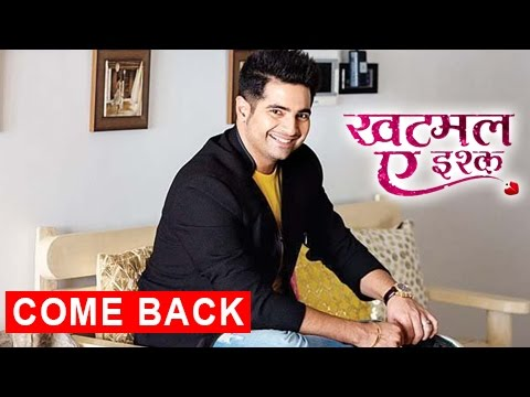 Karan Mehra COMEBACK On TV | Khatmal-E-Ishque