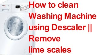 Bosch washing machine | Descal | How to use Descaler powder Washing Machine | Remove lime scales