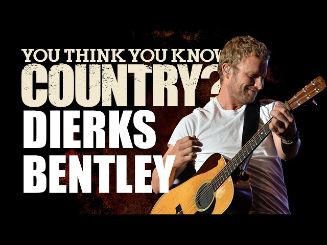 download full album songs dierks bentley you think you know country. Cars Review. Best American Auto & Cars Review