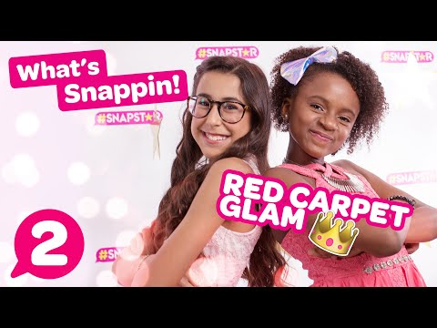 #SNAPSTAR | What's Snappin' | Red Carpet Glam! Episode 2