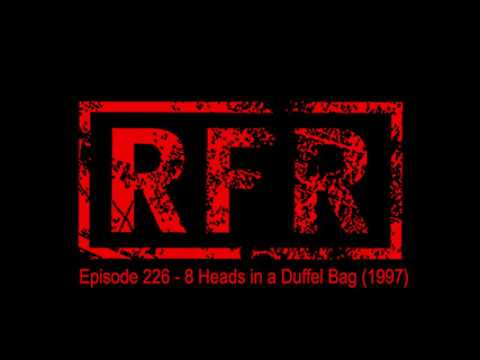 Reel Flix Reviews Episode 226 - 8 Heads in a Duffel Bag (1997) Directed by: om Schulman