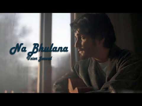 Video Na Bhulana - Uziar Jaswal download in MP3, 3GP, MP4, WEBM, AVI, FLV January 2017