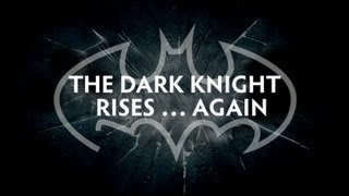 The Dark Knight Rises ... Again Image
