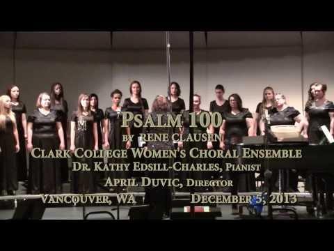 Psalm 100 by Rene Clausen - Clark College Women's Choral Ensemble