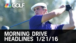 Morning Drive Headlines  1/21/16 | Golf Channel