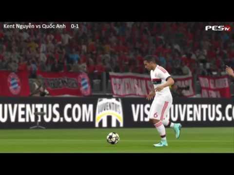 [PES 2016] Kent Nguyễn vs Quốc Anh | Showmatch | 22/7/2016