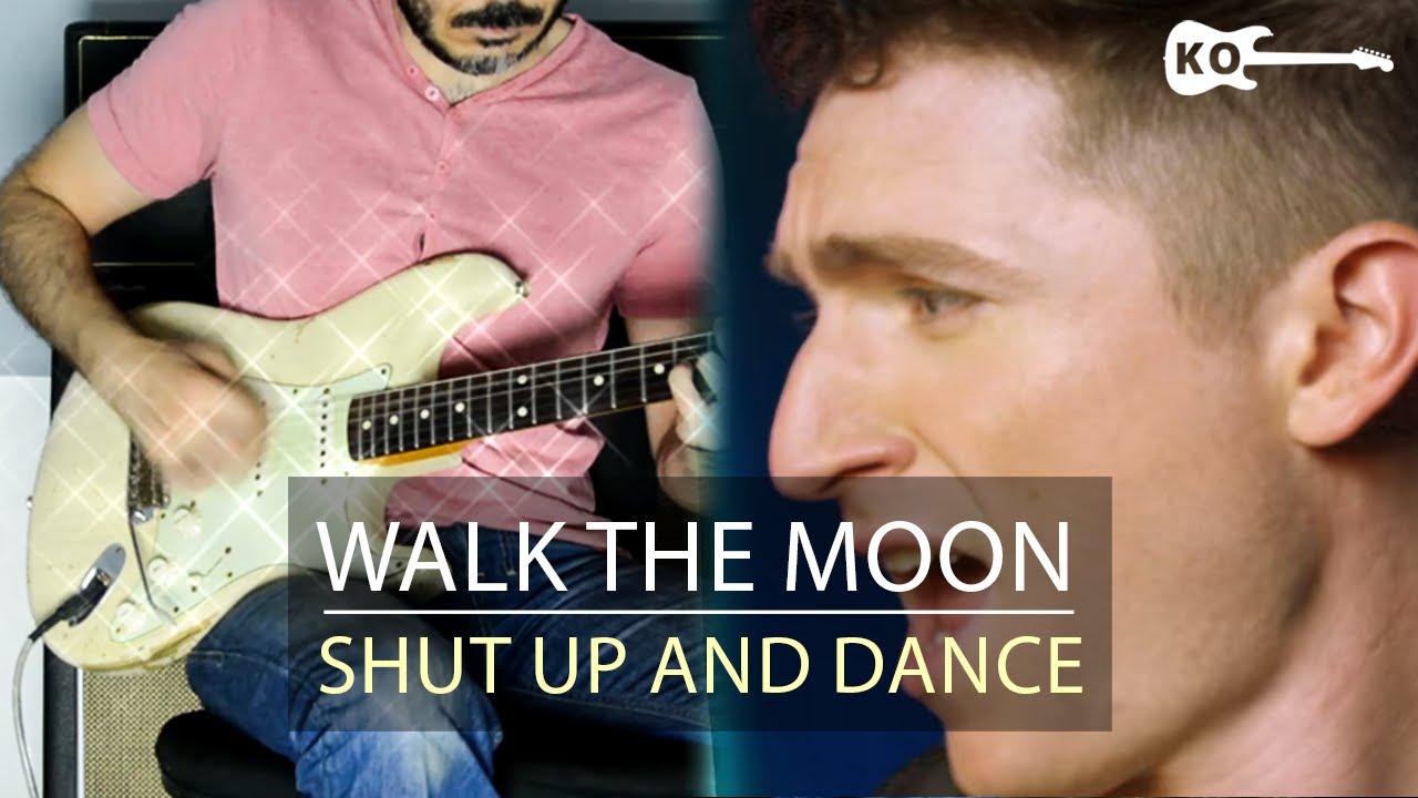 WALK THE MOON – Shut Up and Dance – Electric Guitar Cover by Kfir Ochaion
